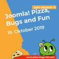 Pizza, Bugs and Fun weltweit am 19.10.19